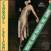 Carol Leigh - You've Got To Give Me Some
